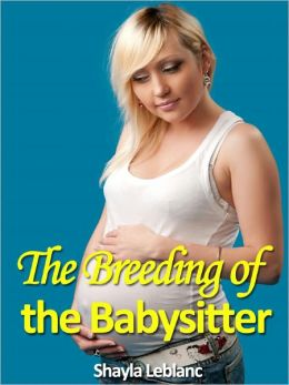 The Breeding of the Babysitter (Breeding Erotica)