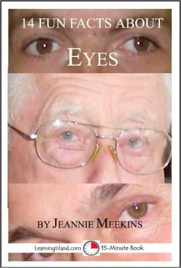 14 Fun Facts About Eyes: A 15-Minute Book