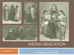 American Indian Education at Hampton and Carlisle