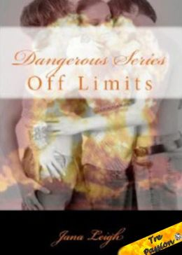 Dangerous Series: Off Limits