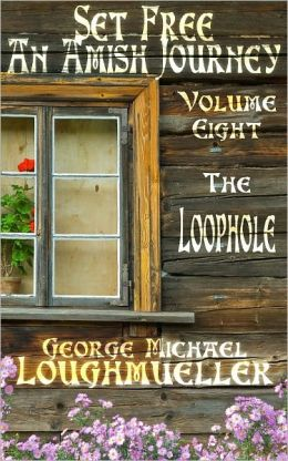 An Amish Journey - Set Free - Volume 8 - The Loophole