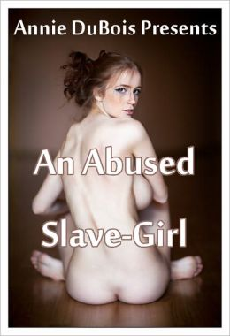 An Abused Slave-Girl (M/F BDSM)
