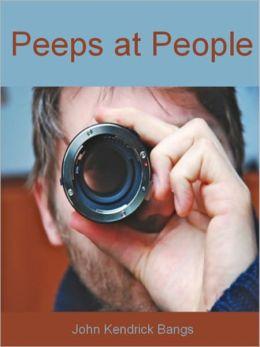 Peeps at People (Illustrated)