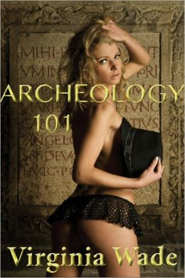 Archeology 101 (An Erotic Adventure)