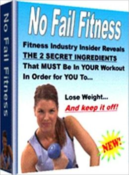Beauty & Grooming eBook - No Fail Fitness - Important Forms of Exercise That EVERYONE Must Try...