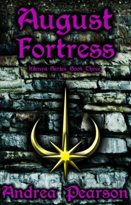 August Fortress, Kilenya Series Book Three