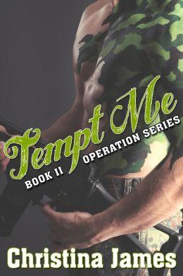Operation: Tempt Me