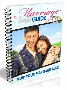 Marriage Help Guide - Keep Your Marriage Alive