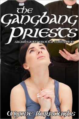 The Gangbang Priests Erotica Collection