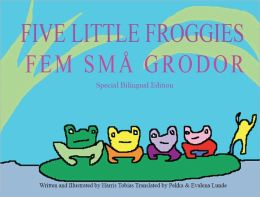 Five Little Froggies/Fem små grodor (English/Swedish Bilingual version)