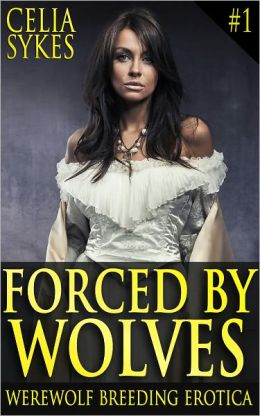 Forced by Wolves (Werewolf Breeding Erotica)