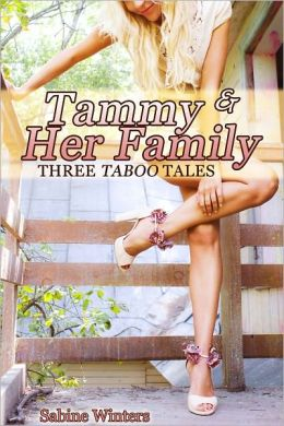 Tammy and Her Family (Taboo Pseudo-Incest Bundle)