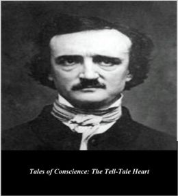 Edgar Allan Poe's Tales of Conscience: The Tell-Tale Heart (Illustrated)