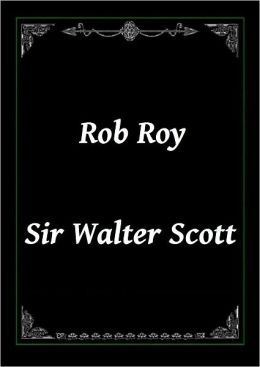 Rob Roy by Sir Walter Scott (Complete)
