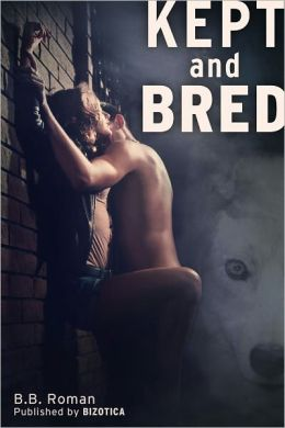 Kept and Bred (Mate of the Wolves Part 1)