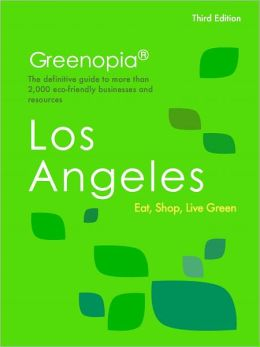 Greenopia Guide to Green Living in Los Angeles