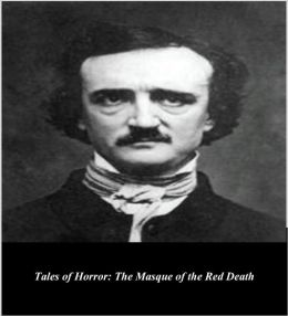 Edgar Allan Poe's Tales of Horror: The Masque of the Red Death (Illustrated)