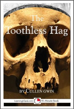 The Toothless Hag: A Scary 15-Minute Ghost Story