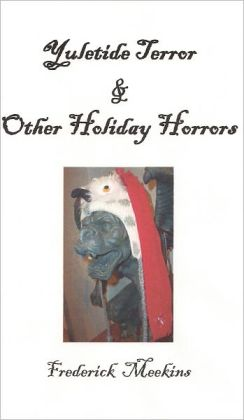 Yuletide Terror & Other Holiday Horrors