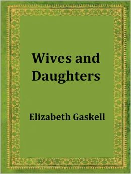 Wives and Daughters: An Everyday Story by Elizabeth Gaskell