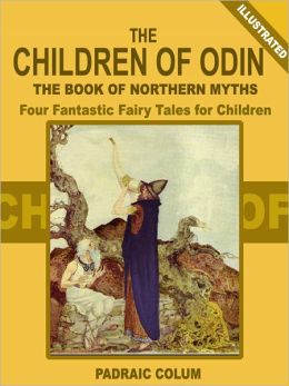 The Children of Odin: Four Fantastic Fairy Tales for Children (Illustrated)
