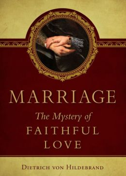 Marriage, The Mystery of Faithful Love