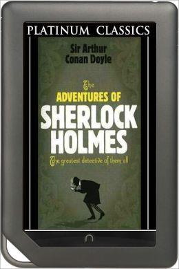 NOOK EDITION - The Adventures of Sherlock Holmes (Platinum Classics Series)