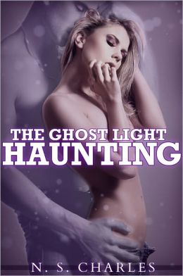 The Ghost Light Haunting (A Dark Ghost/Paranormal Erotica)