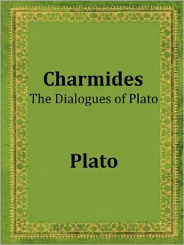 Charmides: The Dialogues of Plato by Plato
