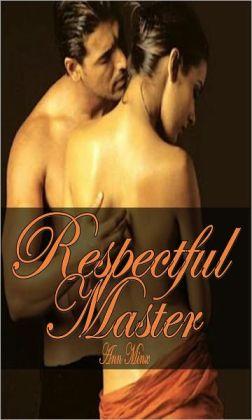 Respectful Master- BDSM M/F Male Dominance Female Submission Office Sex XXX Erotica