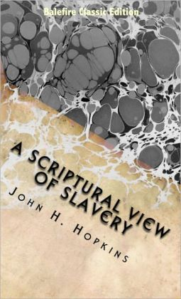 A Scriptural, Ecclesiastical, and Historical View of Slavery (1864)