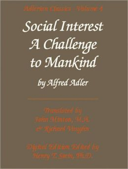 Social Interest: A Challenge to Mankind