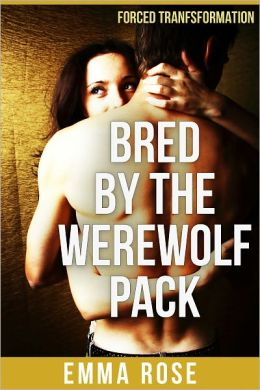 Bred by the Werewolf Pack (Forced Transformation)