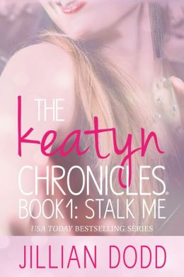 Stalk me (Keatyn Chronicles #1)