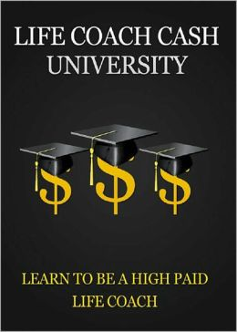 Life Coach Cash University: Find out what the true meaning of a life coach is and how it can become a rewarding career for anyone! AAA+++