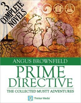 Prime Directive: The Collected Mustt Adventures