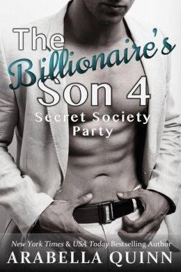 The Billionaire's Son 4 - Secret Society Orgy (A BDSM Erotic Romance)