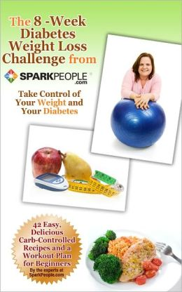 The 8-Week Diabetes Weight Loss Challenge from SparkPeople by Becky Hand 2940014857925 NOOK Book (eBook) Barnes & Noble