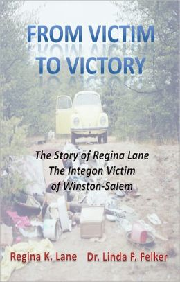 From Victim to Victory: The story of Regina Lane, the Integon Victim of Winston-Salem