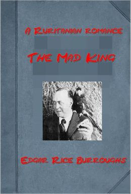 The Mad King by Edgar Rice Burroughs