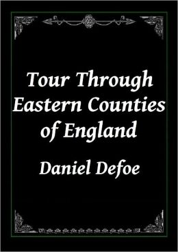Tour through Eastern Counties of England, 1722 by Daniel Defoe