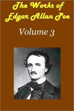 The Works of Edgar Allen Poe Volume 3