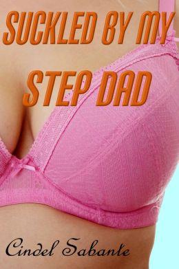 Suckled by my Step Dad (Lactation, Literotica, Catholic school girl, virgin sex, breastfeeding)