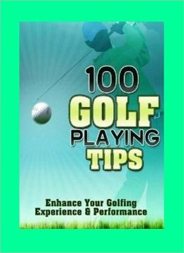 eBook about 100 Golf Playing Tips that everyone love...