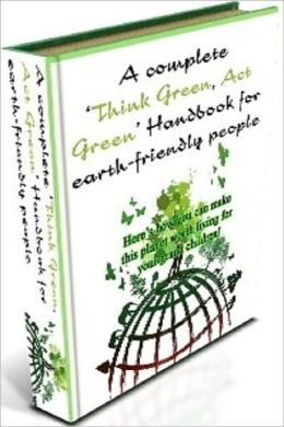 Best Green Living Hope eBook - A Complete 'Think Green, Act Green' Handbook for Earth-friendly People