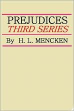 PREJUDICES, Third Series