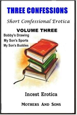 Three Confessions: Incest Erotica Volume Three