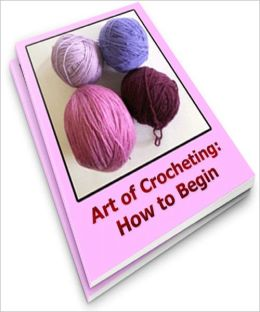 The Art of Crocheting: How to Begin