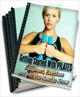 Getting Started With PILATES: Equipment, Exercises and Info You Need to Know