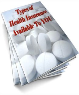 Types of Health Insurance Available To You